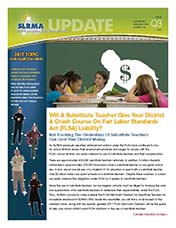 2011 Q3 SLRMA Newsletter - Will A Substitute Teacher Give Your District A Crash Course On Fair Labor Standards Act (FLSA) Liability?