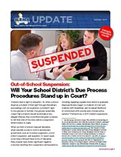 2017 Q3 SLRMA Newsletter - Out-of-School Suspension:  Will Your School District's Due Process Procedures Stand up in Court?